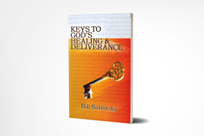 Keys to God's Healing and Deliverance