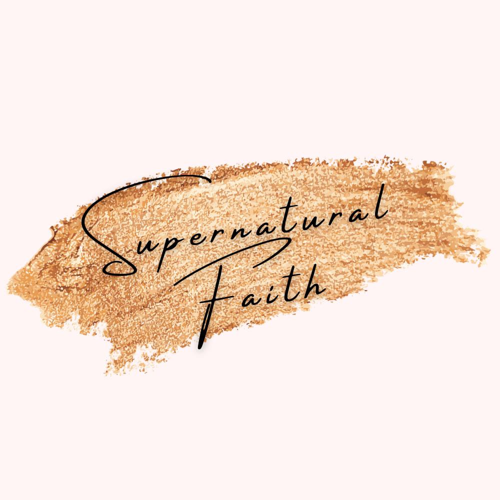 Supernatual Faith